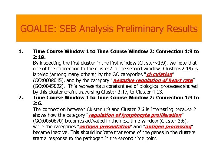 GOALIE: SEB Analysis Preliminary Results 1. 2. Time Course Window 1 to Time Course