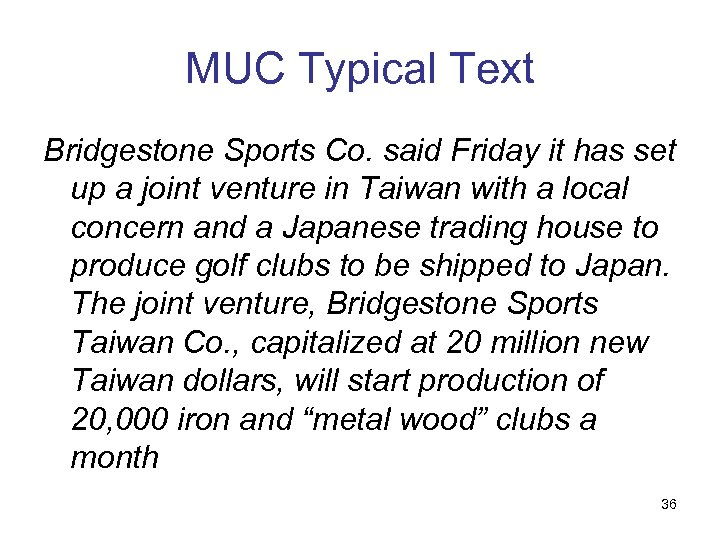 MUC Typical Text Bridgestone Sports Co. said Friday it has set up a joint