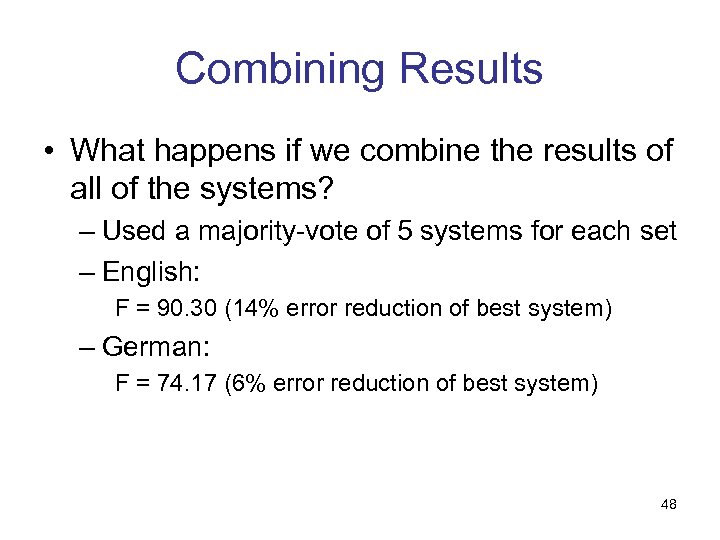 Combining Results • What happens if we combine the results of all of the