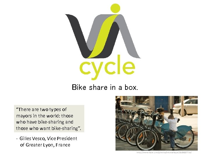 "Bike share in a box. ""There are two types of mayors in the world:"