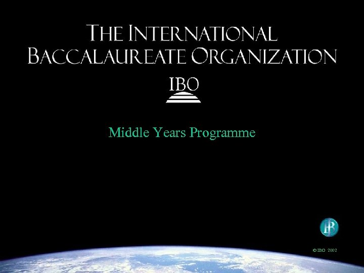 Middle Years Programme © IBO 2002