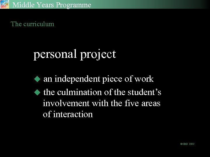 Middle Years Programme The curriculum personal project an independent piece of work u the