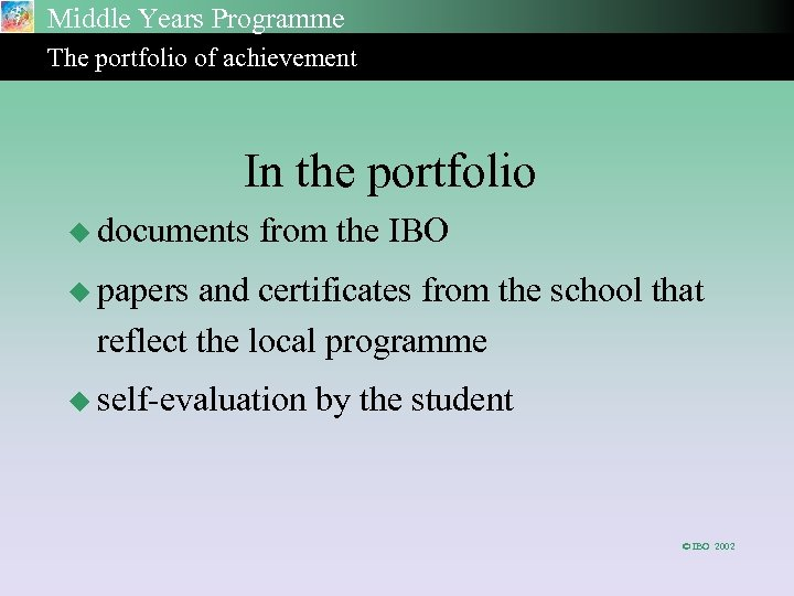 Middle Years Programme The portfolio of achievement In the portfolio u documents from the