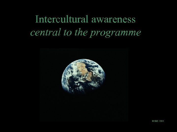 Intercultural awareness central to the programme © IBO 2002