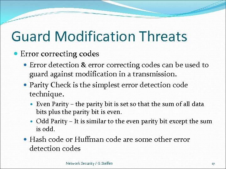 Guard Modification Threats Error correcting codes Error detection & error correcting codes can be