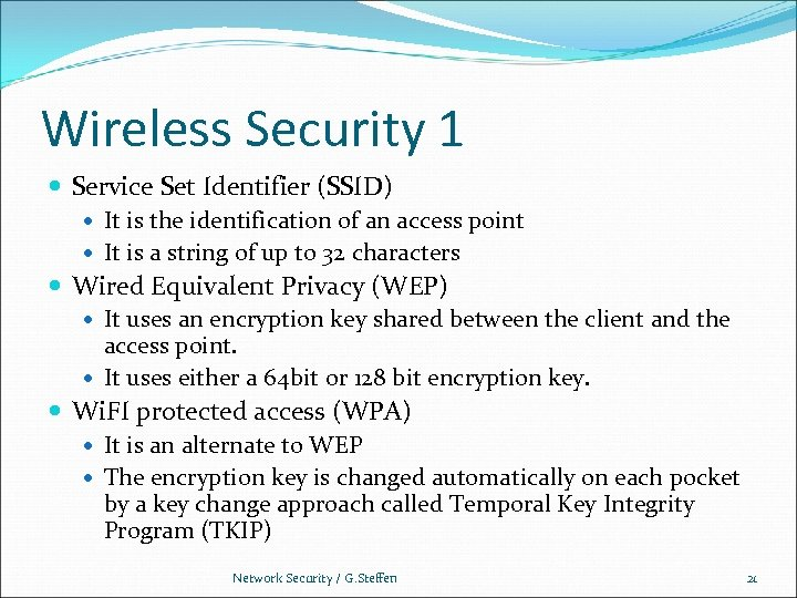 Wireless Security 1 Service Set Identifier (SSID) It is the identification of an access