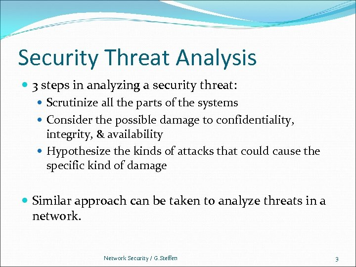 Security Threat Analysis 3 steps in analyzing a security threat: Scrutinize all the parts