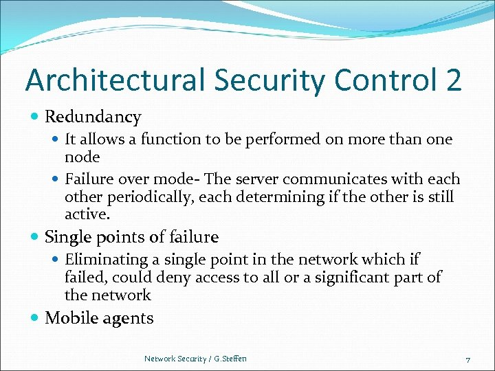 Architectural Security Control 2 Redundancy It allows a function to be performed on more