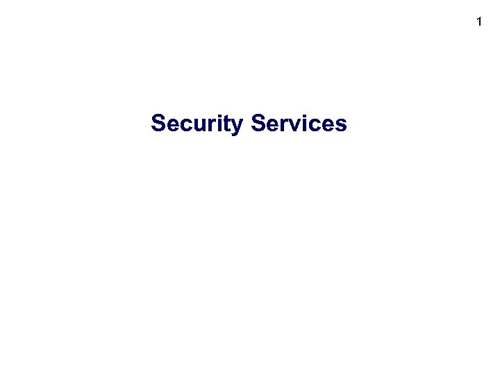 1 Security Services