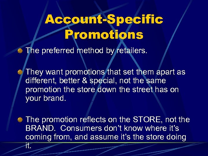 Account-Specific Promotions The preferred method by retailers. They want promotions that set them apart