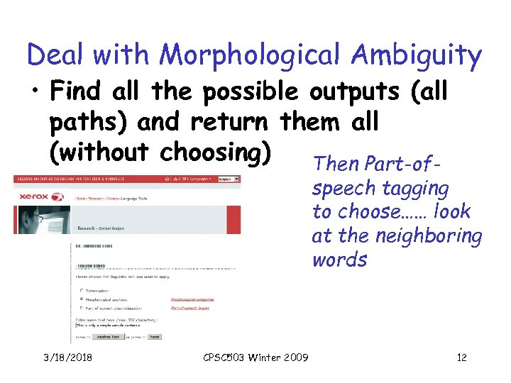 Deal with Morphological Ambiguity • Find all the possible outputs (all paths) and return