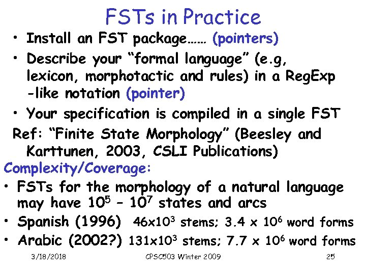 """FSTs in Practice • Install an FST package…… (pointers) • Describe your """"formal language"""""""