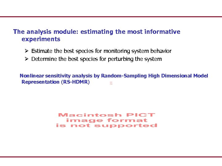 The analysis module: estimating the most informative experiments Ø Estimate the best species for