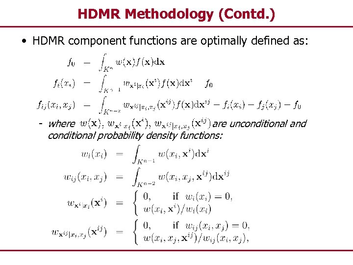 HDMR Methodology (Contd. ) • HDMR component functions are optimally defined as: - where
