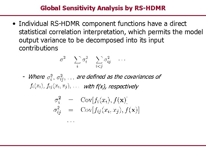 Global Sensitivity Analysis by RS-HDMR • Individual RS-HDMR component functions have a direct statistical