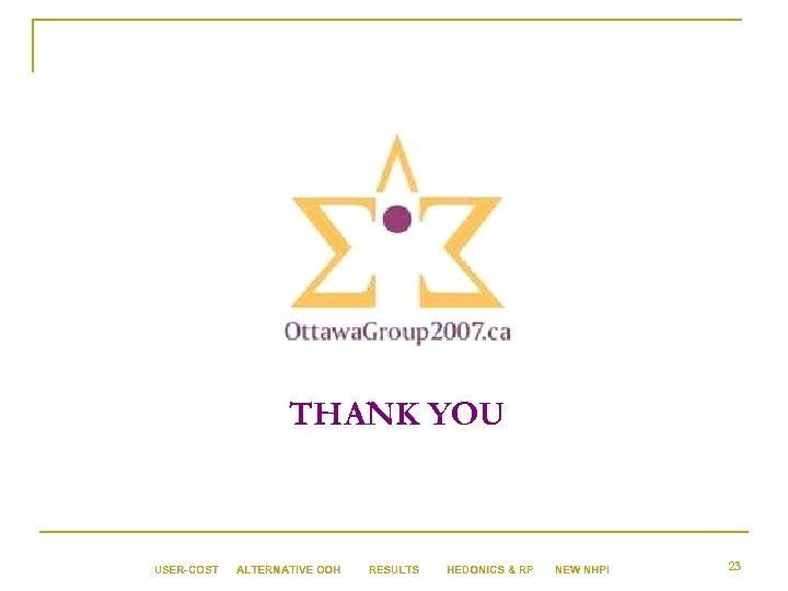 THANK YOU USER-COST ALTERNATIVE OOH RESULTS HEDONICS & RP NEW NHPI 23