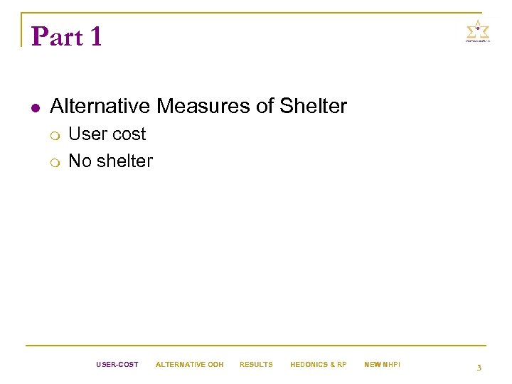 Part 1 l Alternative Measures of Shelter m m User cost No shelter USER-COST