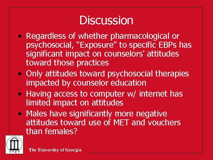 """Discussion • Regardless of whether pharmacological or psychosocial, """"Exposure"""" to specific EBPs has significant"""
