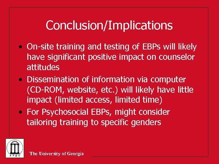 Conclusion/Implications • On-site training and testing of EBPs will likely have significant positive impact