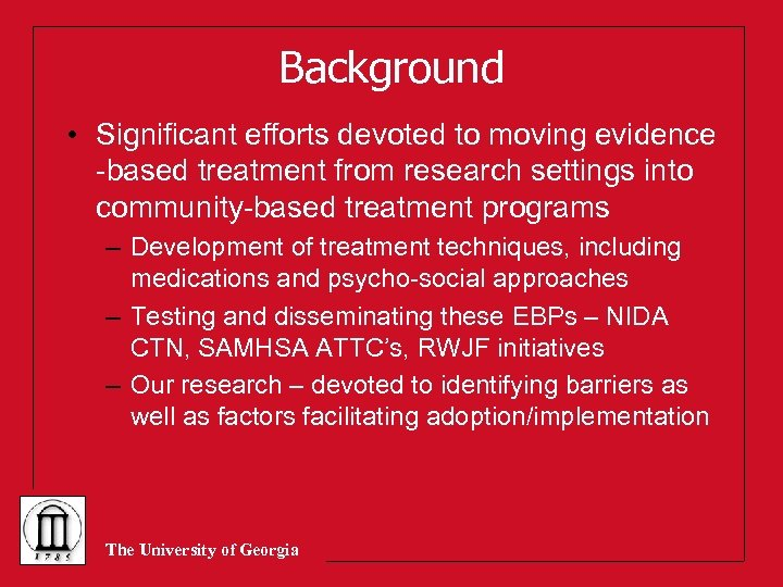 Background • Significant efforts devoted to moving evidence -based treatment from research settings into