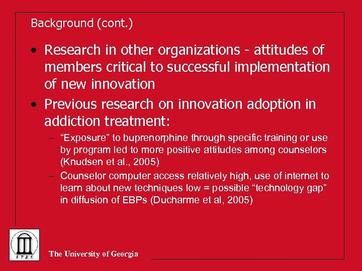 Background (cont. ) • Research in other organizations - attitudes of members critical to