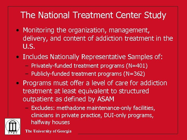 The National Treatment Center Study • Monitoring the organization, management, delivery, and content of