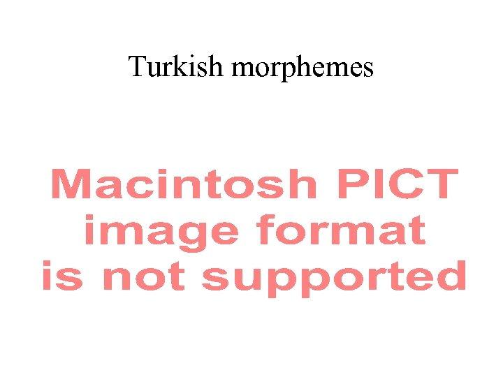 Turkish morphemes
