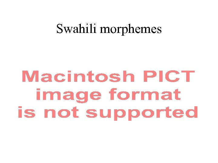 Swahili morphemes
