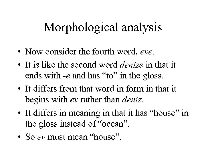Morphological analysis • Now consider the fourth word, eve. • It is like the