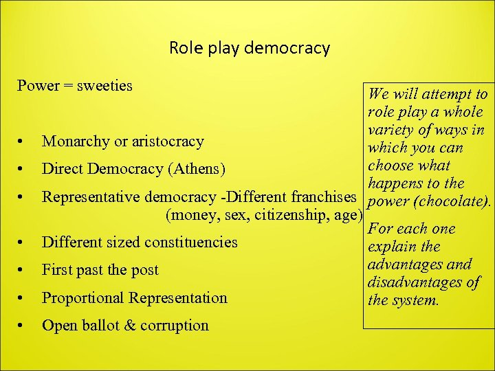Role play democracy Power = sweeties • We will attempt to role play a