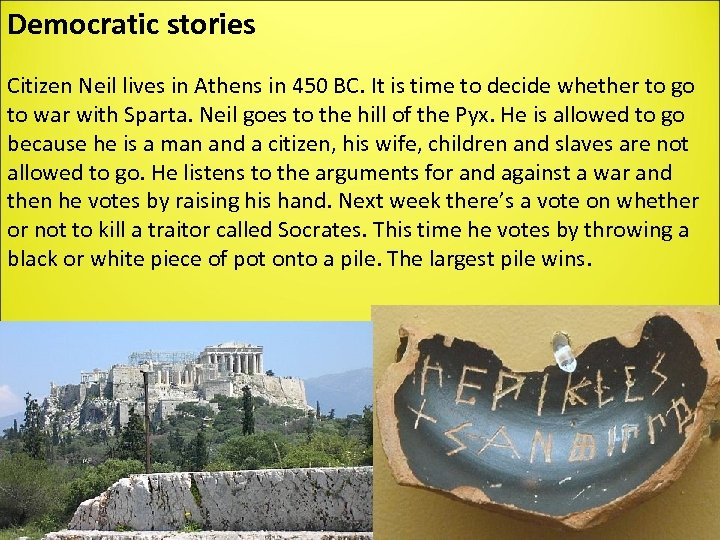 Democratic stories Citizen Neil lives in Athens in 450 BC. It is time to