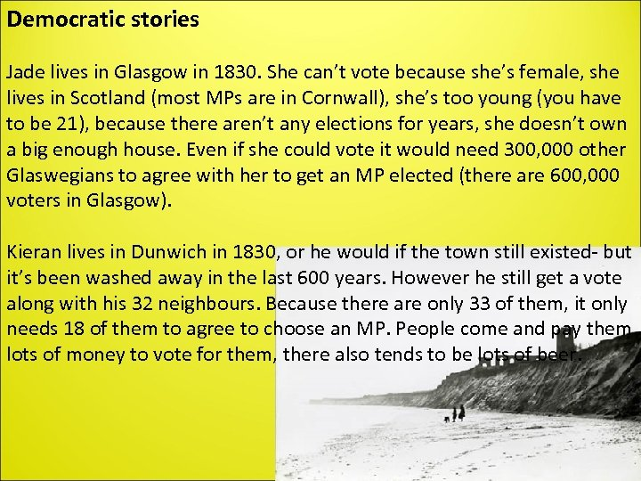Democratic stories Jade lives in Glasgow in 1830. She can't vote because she's female,