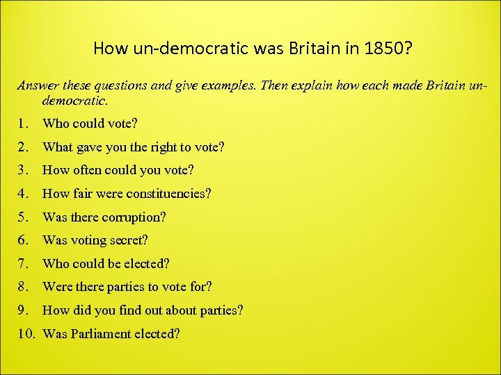 How un-democratic was Britain in 1850? Answer these questions and give examples. Then explain