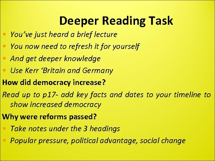 Deeper Reading Task • You've just heard a brief lecture • You now need