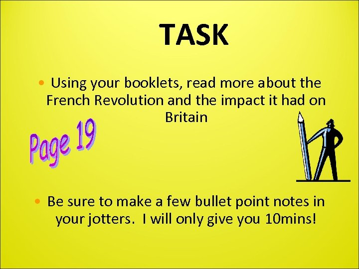 TASK • Using your booklets, read more about the French Revolution and the impact