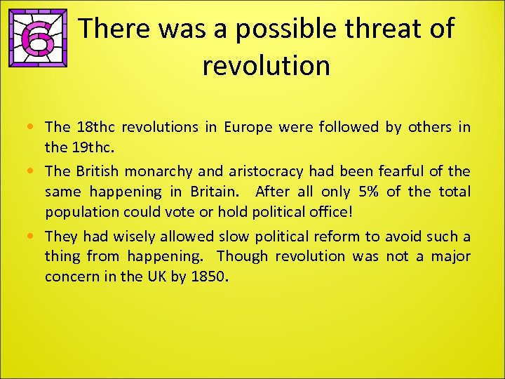 There was a possible threat of revolution • The 18 thc revolutions in Europe