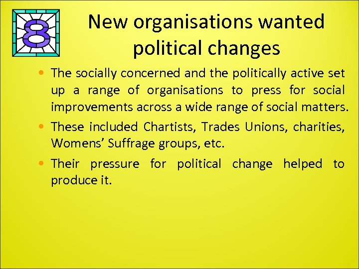 New organisations wanted political changes • The socially concerned and the politically active set