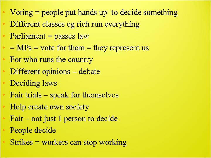 • • • Voting = people put hands up to decide something Different