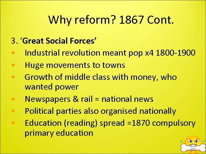 Why reform? 1867 Cont. 3. 'Great Social Forces' • Industrial revolution meant pop x