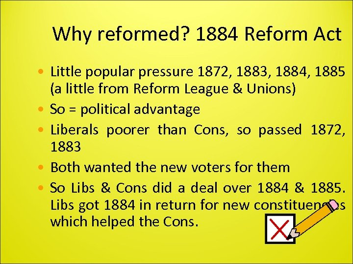 Why reformed? 1884 Reform Act • Little popular pressure 1872, 1883, 1884, 1885 (a