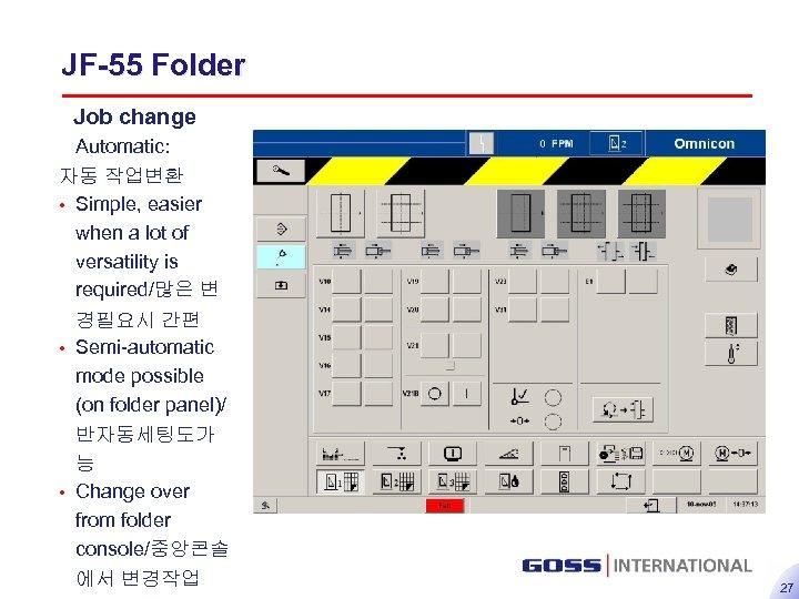 JF-55 Folder Job change Automatic: 자동 작업변환 • Simple, easier when a lot of