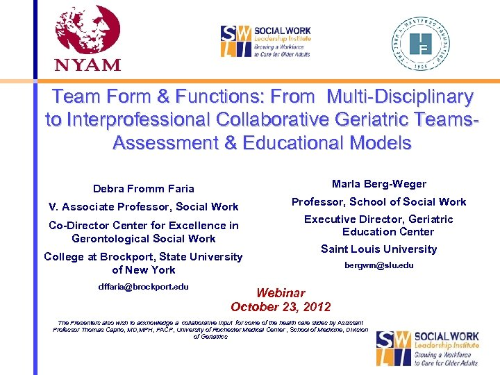 Team Form & Functions: From Multi-Disciplinary to Interprofessional Collaborative Geriatric Teams. Assessment & Educational