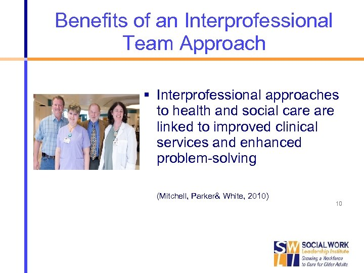 Benefits of an Interprofessional Team Approach Interprofessional approaches to health and social care linked
