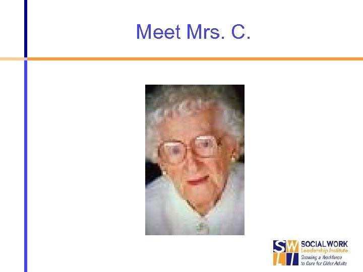 Meet Mrs. C.