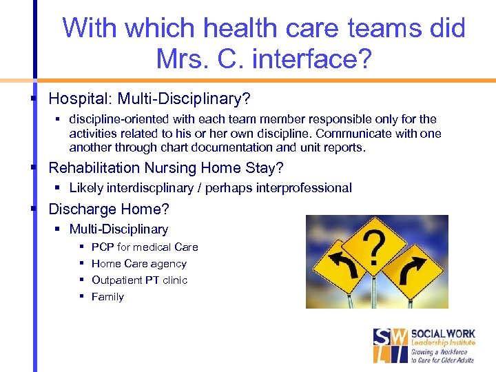With which health care teams did Mrs. C. interface? Hospital: Multi-Disciplinary? discipline-oriented with each