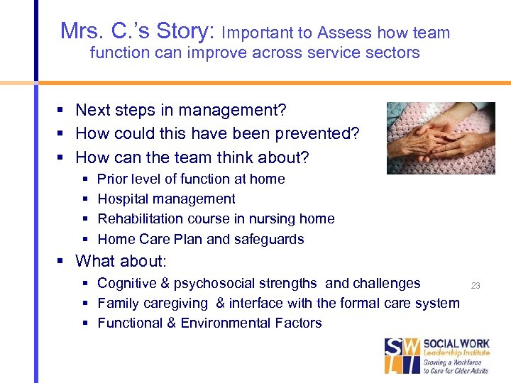 Mrs. C. 's Story: Important to Assess how team function can improve across service