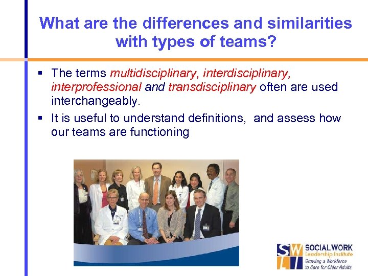 What are the differences and similarities with types of teams? The terms multidisciplinary, interprofessional