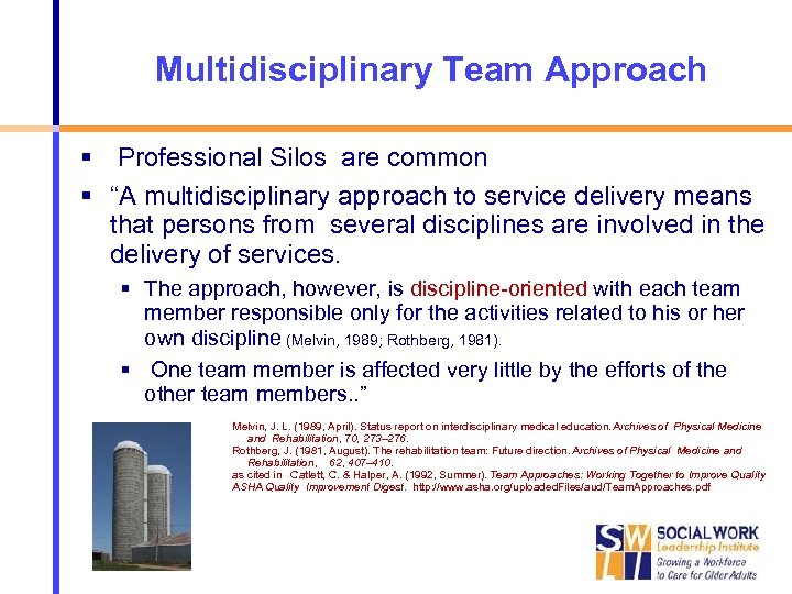 """Multidisciplinary Team Approach Professional Silos are common """"A multidisciplinary approach to service delivery means"""