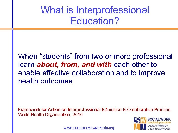 """What is Interprofessional Education? When """"students"""" from two or more professional learn about, from,"""