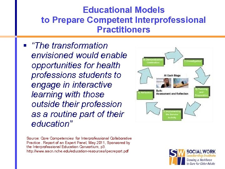 """Educational Models to Prepare Competent Interprofessional Practitioners """"The transformation envisioned would enable opportunities for"""